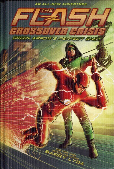 Image for The Flash: Green Arrow's Perfect Shot (Crossover Crisis #1) (The Flash: Crossover Crisis)