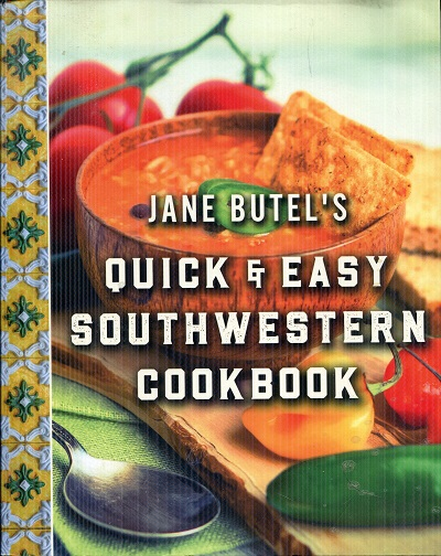 Image for Jane Butel's Quick and Easy Southwestern Cookbook: Revised Edition (The Jane Butel Library)