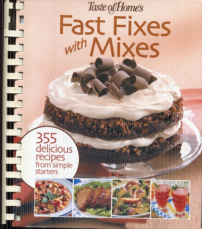 Image for Fast Fixes with Mixes (355 Delicious Recipes from Simple Starters, Suggested retail: $24.95)