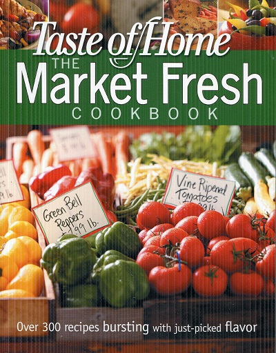 Image for Taste of Home Market Fresh Cookbook (Taste of Home Annual Recipes)