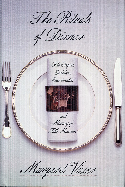 Image for Rituals of Dinner: The Origins, Evolution, Eccentricities, and Meaning of Table Manners