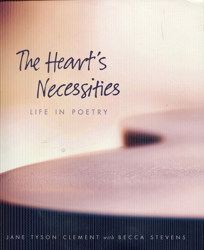 Image for The Heart's Necessities: A Life in Poetry