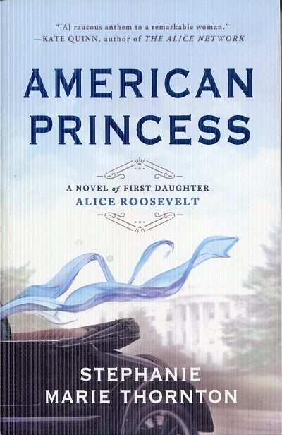 Image for American Princess: A Novel of First Daughter Alice Roosevelt