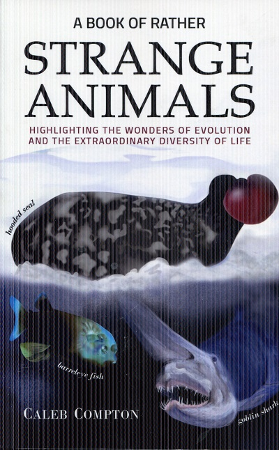 Image for A Book of Rather Strange Animals: Highlighting the Wonders of Evolution and the Extraordinary Diversity of Life