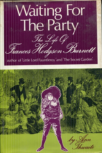 Image for Waiting for the Party:  The Life of Frances Hodgson Burnett