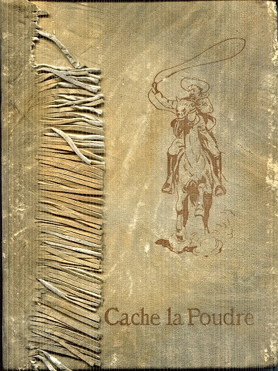 Image for Cache la Poudre:  The Romance of a Tenderfoot in the Days of Custer