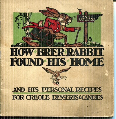 Image for How Brer Rabbit Found His Home and His Personal Recipes for Creole Dessets & Candies