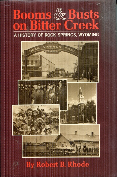 Image for Booms & Busts on Bitter Creek: A History of Rock Springs, Wyoming