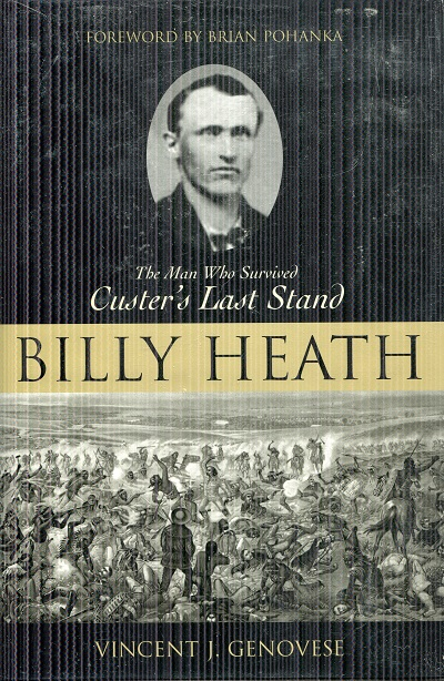 Image for Billy Heath: The Man Who Survived Custer's Last Stand