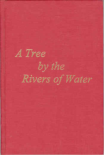 Image for A Tree by the Rivers of Water
